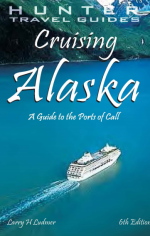 Cruising Alaska: A Guide to the Ports of Call 6th Edition