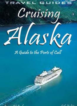 Download ebook Cruising Alaska: A Guide to the Ports of Call 6th Edition