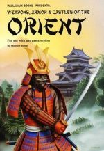 Weapons, Armor and Castles of the Orient