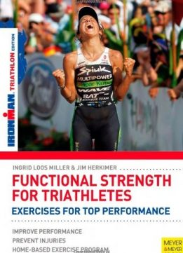 Download ebook Functional Strength for Triathletes: Exercises for Top Performance