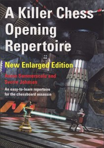 Download ebook A Killer Chess Opening Repertoire - new enlarged edition