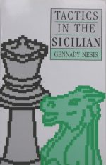 Tactics in the Sicilian by Gennady Nesis