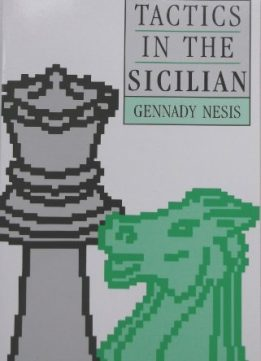 Download ebook Tactics in the Sicilian by Gennady Nesis