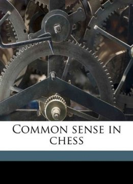 Download ebook Common sense in chess