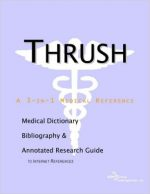 Thrush – A Medical Dictionary, Bibliography, and Annotated Research Guide to Internet References