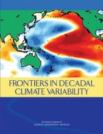 Frontiers in Decadal Climate Variability