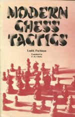 Modern Chess Tactics: Pieces and Pawns in Action by Ludek Pachman