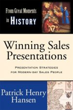 Winning Sales Presentations: From Great Moments in History