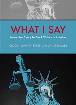 Download ebook What I Say: Innovative Poetry by Black Writers in America