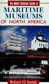 Download ebook The Naval Institute Guide to Maritime Museums of North America