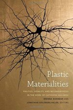Plastic Materialities: Politics, Legality, and Metamorphosis in the Work of Catherine Malabou