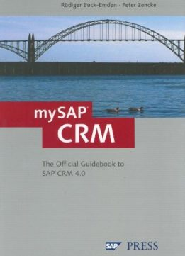 Download mySAP CRM: The Offcial Guidebook to SAP CRM Release 4.0
