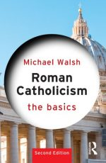 Roman Catholicism: The Basics, 2nd Edition