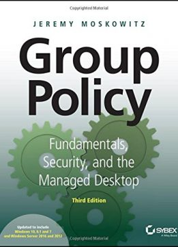 Download ebook Group Policy: Fundamentals, Security, & the Managed Desktop, 3rd Edition