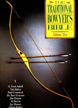 Download ebook The Traditional Bowyer's Bible, Volume 2