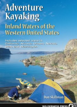 Download ebook Adventure Kayaking: Inland Waters of the Western United States