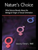 Nature's Choice: What Science Reveals About the Biological Origins of Sexual Orientation