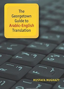 Download ebook The Georgetown Guide to Arabic-English Translation