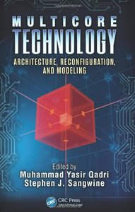 Download Multicore Technology: Architecture, Reconfiguration, & Modeling