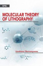 Molecular Theory of Lithography (Press Monograph)