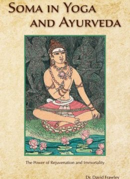 Download ebook Soma in Yoga & Ayurveda: The Power of Rejuvenation & Immortality