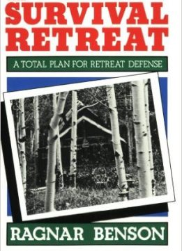 Download The Survival Retreat: A Total Plan For Retreat Defense