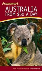 Frommer's Australia from $50 a Day by Marc Llewellyn