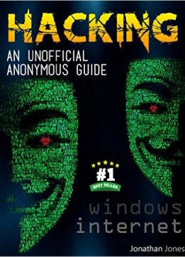Download ebook Hacking : An unofficial anonymous guide : Windows & Internet