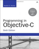 Programming in Objective-C (Developer's Library) (6th edition)