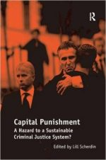 Capital Punishment: A Hazard to a Sustainable Criminal Justice System?