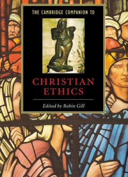 Download ebook The Cambridge Companion to Christian Ethics