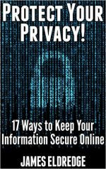 Protect Your Privacy: 17 Must-Know Ways to Keep Your Information Secure Online