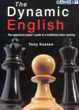 Download ebook The Dynamic English: The aggressive player's guide to a traditional chess opening