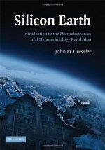 Silicon Earth: Introduction to the Microelectronics and Nanotechnology Revolution