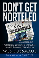 Don't Get Norteled: Authenticity works where information security technology has failed us