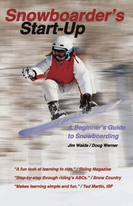Download ebook Snowboarder's Start-Up: A Beginner?s Guide to Snowboarding