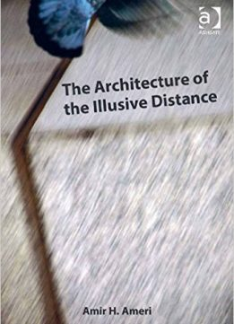 Download ebook The Architecture of the Illusive Distance
