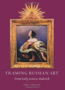 Download ebook Framing Russian Art: From Early Icons to Malevich