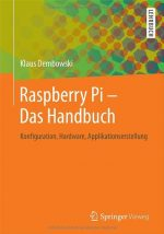 Raspberry Pi – Das Handbuch: Konfiguration, Hardware, Applikationserstellung