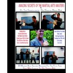 Amazing Secrets Of The Martial Arts Masters
