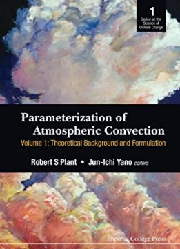 Download ebook Parameterization of Atmospheric Convection: (In 2 Volumes): Volume 1