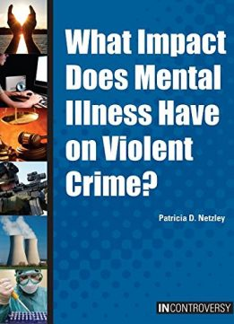 Download ebook What Impact Does Mental Illness Have on Violent Crime? (In Controversy)