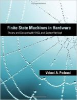 Finite State Machines in Hardware: Theory and Design