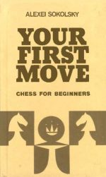 Your First Move: Chess for Beginners