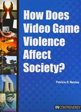Download ebook How Does Video Game Violence Affect Society?