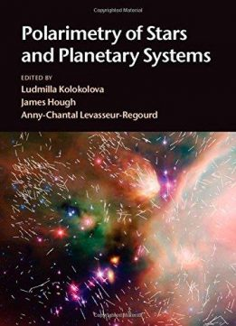 Download ebook Polarimetry of Stars & Planetary Systems
