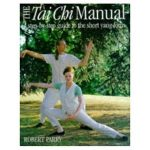 The Tai Chi Manual: A Step-by-step Guide to the Short Yang Form