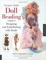 Creative Cloth Doll Beading: Designing and Embellishing with Beads