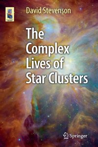 Download ebook The Complex Lives of Star Clusters (Astronomers' Universe)