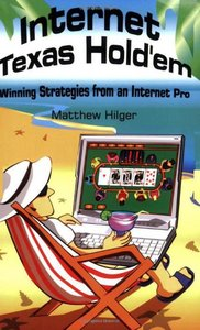 Download ebook Internet Texas Hold'em: Winning Strategies from an Internet Pro
